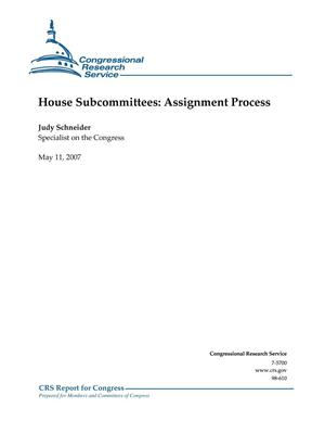 Primary view of object titled 'House Subcommittees: Assignment Process'.