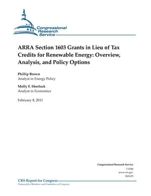 Primary view of object titled 'ARRA Section 1603 Grants in Lieu of Tax Credits for Renewable Energy: Overview, Analysis, and Policy Options'.