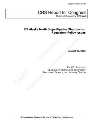 Primary view of object titled 'BP Alaska North Slope Pipeline Shutdowns: Regulatory Policy Issues'.