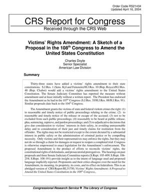 Primary view of object titled 'Victims Rights Amendment: A Sketch of a Proposal in the 108th Congress to Amend the United States Constitution'.