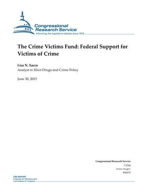 Primary view of object titled 'The Crime Victims Fund: Federal Support for Victims of Crime'.