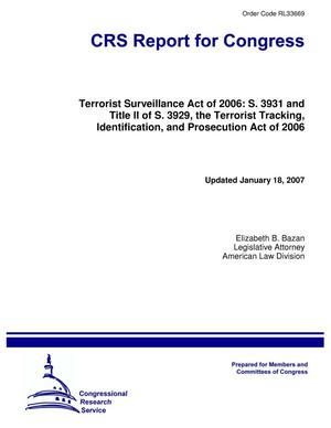 Primary view of object titled 'Terrorist Surveillance Act of 2006: S. 3931 and Title II of S. 3929, the Terrorist Tracking, Identification, and Prosecution Act of 2006'.