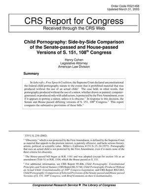 Primary view of object titled 'Child Pornography: Side-by-Side Comparison of the Senate-passed and House-passed Versions of S. 151, 108th Congress'.
