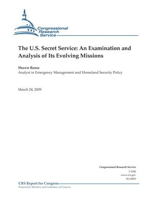 Primary view of object titled 'The U.S. Secret Service: An Examination and Analysis of Its Evolving Missions'.