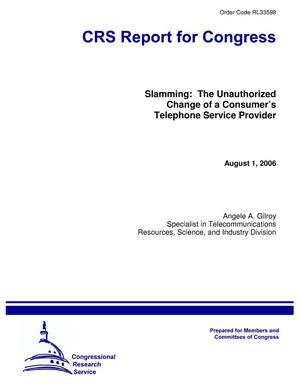 Primary view of object titled 'Slamming: The Unauthorized Change of a Consumer's Telephone Service Provider'.