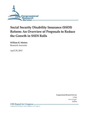 Primary view of object titled 'Social Security Disability Insurance (SSDI) Reform: An Overview of Proposals to Reduce the Growth in SSDI Rolls'.
