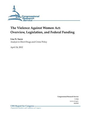 Primary view of object titled 'The Violence Against Women Act: Overview, Legislation, and Federal Funding'.