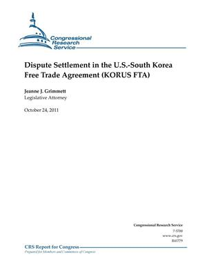 Primary view of object titled 'Dispute Settlement in the U.S.-South Korea Free Trade Agreement (KORUS FTA)'.