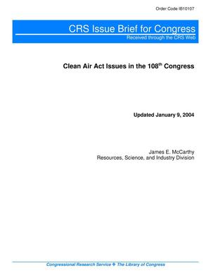 Primary view of object titled 'Clean Air Act Issues in the 108th Congress'.