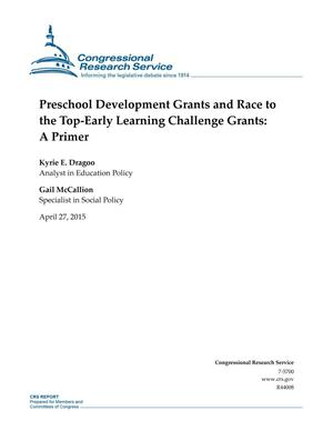 Primary view of object titled 'Preschool Development Grants and Race to the Top-Early Learning Challenge Grants: A Primer'.