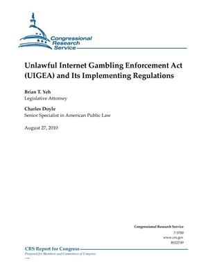 Primary view of object titled 'Unlawful Internet Gambling Enforcement Act (UIGEA) and Its Implementing Regulations'.