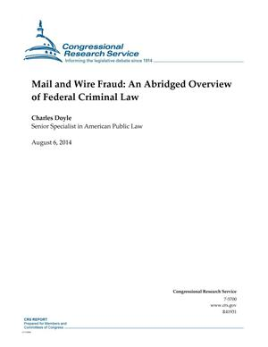 Primary view of object titled 'Mail and Wire Fraud: An Abridged Overview of Federal Criminal Law'.