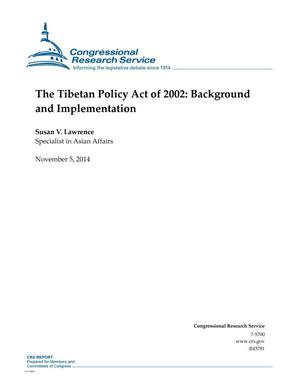Primary view of object titled 'The Tibetan Policy Act of 2002: Background and Implementation'.