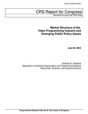 Primary view of object titled 'Market Structure of the Video Programming Industry and Emerging Public Policy Issues'.