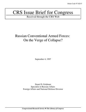 Primary view of object titled 'Russian Conventional Armed Forces: On the Verge of Collapse?'.