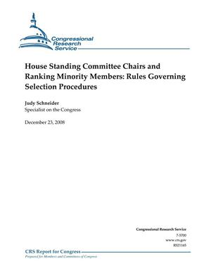 Primary view of object titled 'House Standing Committee Chairs and Ranking Minority Members: Rules Governing Selection Procedures'.