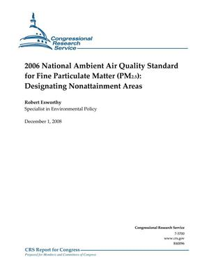 Primary view of object titled '2006 National Ambient Air Quality Standard for Fine Particulate Matter (PM25): Designating Nonattainment Areas)'.