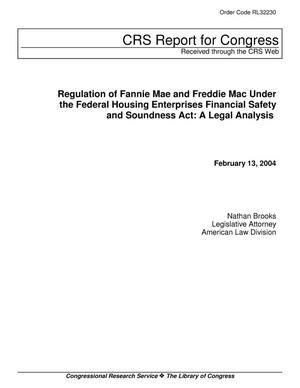 Primary view of object titled 'Regulation of Fannie Mae and Freddie Mac Under the Federal Housing Enterprises Financial Safety and Soundness Act: A Legal Analysis'.