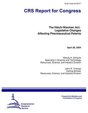 Primary view of object titled 'The Hatch-Waxman Act: Legislative Changes Affecting Pharmaceutical Patents'.