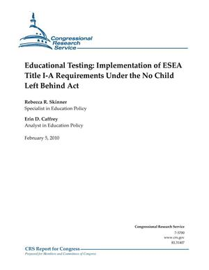 Primary view of object titled 'Educational Testing: Implementation of ESEA Title I-A Requirements Under the No Child Left Behind Act'.