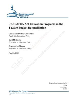 Primary view of object titled 'The SAFRA Act: Education Programs in the FY2010 Budget Reconciliation'.