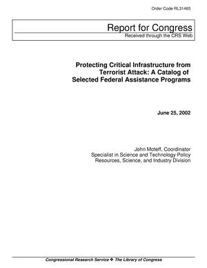 Primary view of object titled 'Protecting Critical Infrastructure from Terrorist Attack: A Catalog of Selected Federal Assistance Programs'.