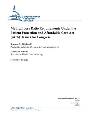 Primary view of object titled 'Medical Loss Ratio Requirements Under the Patient Protection and Affordable Care Act (ACA): Issues for Congress'.