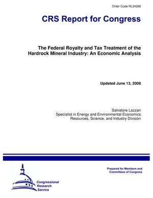 Primary view of object titled 'The Federal Royalty and Tax Treatment of the Hardrock Mineral Industry: An Economic Analysis'.