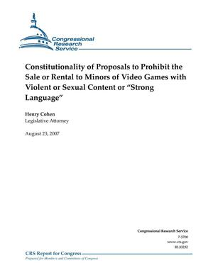 "Primary view of object titled 'Constitutionality of Proposals to Prohibit the Sale or Rental to Minors of Video Games with Violent or Sexual Content or ""Strong Language""'."