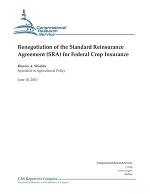 Primary view of object titled 'Renegotiation of the Standard Reinsurance Agreement (SRA) for Federal Crop Insurance'.