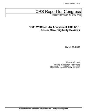 Primary view of object titled 'Child Welfare: An Analysis of Title IV-E Foster Care Eligibility Reviews'.