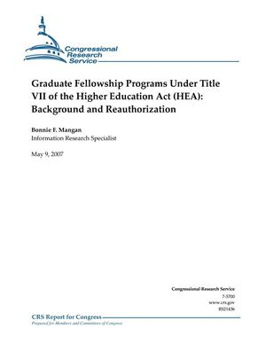 Primary view of object titled 'Graduate Fellowship Programs Under Title VII of the Higher Education Act (HEA): Background and Reauthorization'.