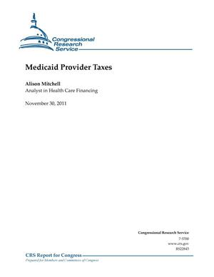 Primary view of object titled 'Medicaid Provider Taxes'.
