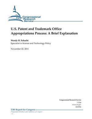 Primary view of object titled 'U.S. Patent and Trademark Office Appropriations Process: A Brief Explanation'.