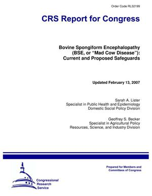 "Primary view of object titled 'Bovine Spongiform Encephalopathy (BSE, or ""Mad Cow Disease""): Current and Proposed Safeguards'."