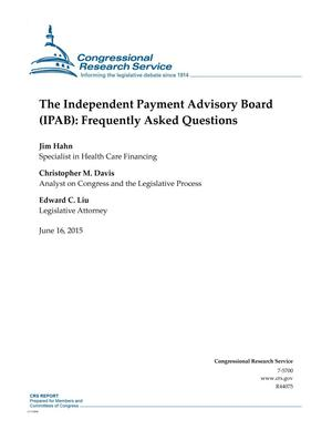 Primary view of object titled 'The Independent Payment Advisory Board (IPAB): Frequently Asked Questions'.