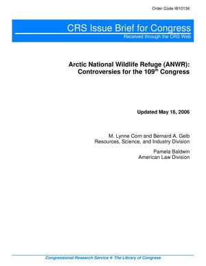 Primary view of object titled 'Arctic National Wildlife Refuge (ANWR): Controversies for the 109th Congress'.