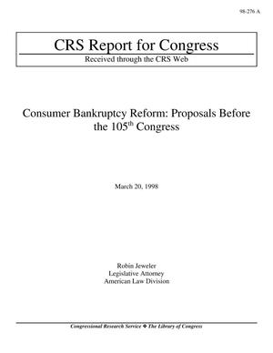 Primary view of object titled 'Consumer Bankruptcy Reform: Proposals Before the 105th Congress'.