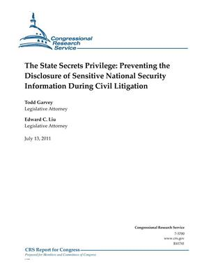 Primary view of object titled 'The State Secrets Privilege: Preventing the Disclosure of Sensitive National Security Information During Civil Litigation'.