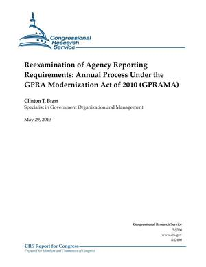 Primary view of object titled 'Reexamination of Agency Reporting Requirements: Annual Process Under the GPRA Modernization Act of 2010 (GPRAMA)'.