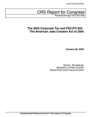 Primary view of object titled 'The 2004 Corporate Tax and FSC/ETI Bill: The American Jobs Creation Act of 2004'.