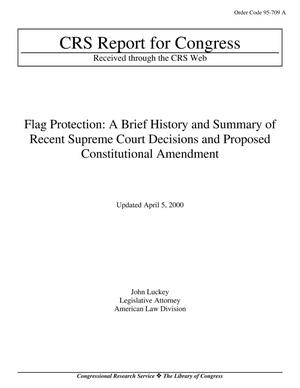 Primary view of object titled 'Flag Protection: A Brief History and Summary of Recent Supreme Court Decisions and Proposed Constitutional Amendment'.