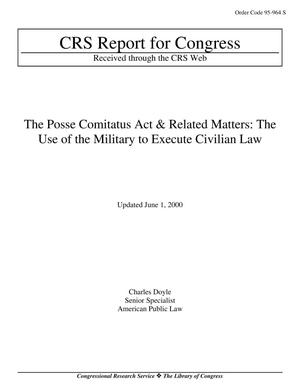 Primary view of object titled 'The Posse Comitatus Act & Related Matters: The Use of the Military to Execute Civilian Law'.