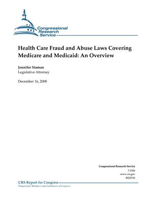 Primary view of object titled 'Health Care Fraud and Abuse Laws Covering Medicare and Medicaid: An Overview'.