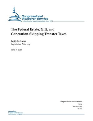 Primary view of object titled 'The Federal Estate, Gift, and Generation-Skipping Transfer Taxes'.