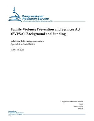 Primary view of object titled 'Family Violence Prevention and Services Act (FVPSA): Background and Funding'.