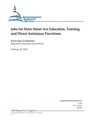 Primary view of object titled 'Jobs for Main Street Act: Education, Training and Direct Assistance Provisions'.