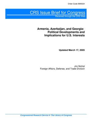 Primary view of object titled 'Armenia, Azerbaijan, and Georgia: Political Developments and Implications for U.S. Interests'.