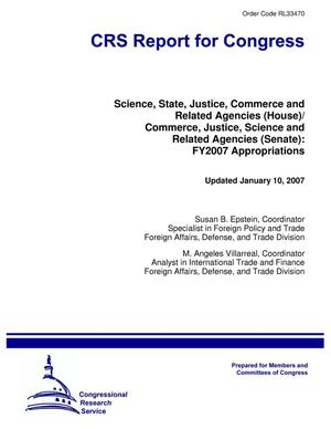 Primary view of object titled 'Science, State, Justice, Commerce and Related Agencies (House)/ Commerce, Justice, Science and Related Agencies (Senate): FY2007 Appropriations'.