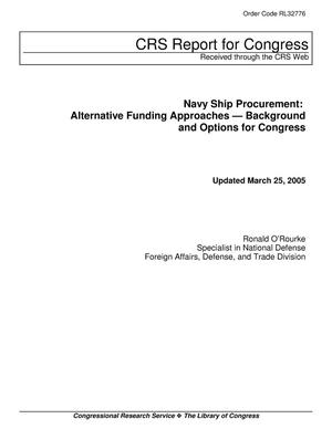 Primary view of object titled 'Navy Ship Procurement: Alternative Funding Approaches — Background and Options for Congress'.